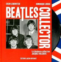 Beatles collector, la fabuleuse collection Jacques Volcouve. Publié le 19/11/12. Livres.